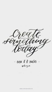 free create something today quote positive